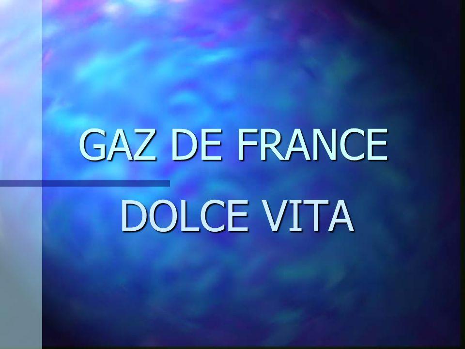 GAZ DE FRANCE DOLCE VITA