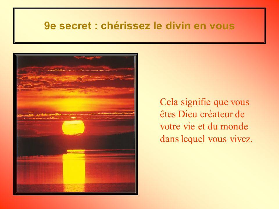 9e secret : chérissez le divin en vous