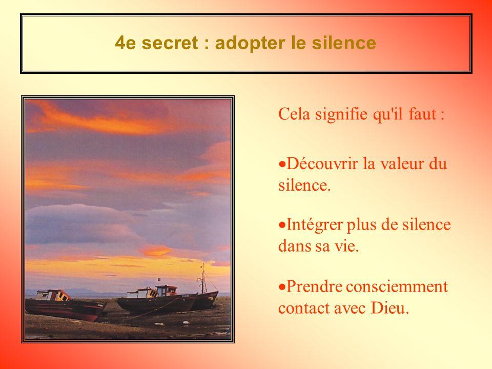 4e secret : adopter le silence
