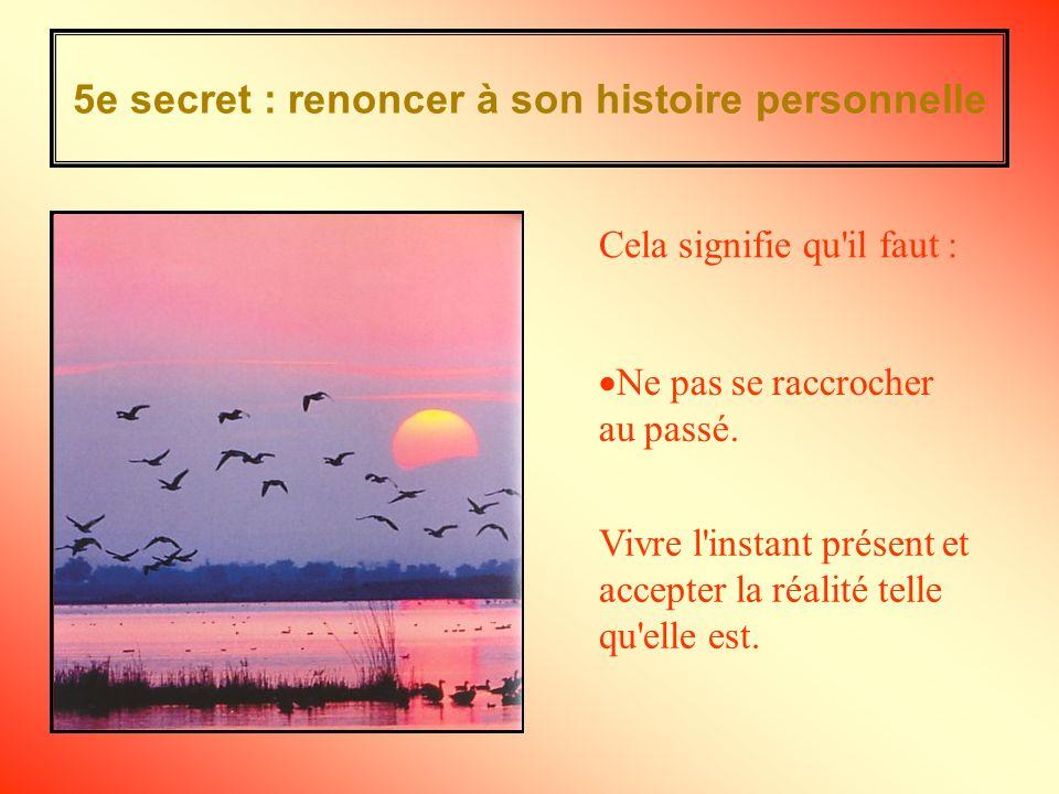 5e secret : renoncer à son histoire personnelle