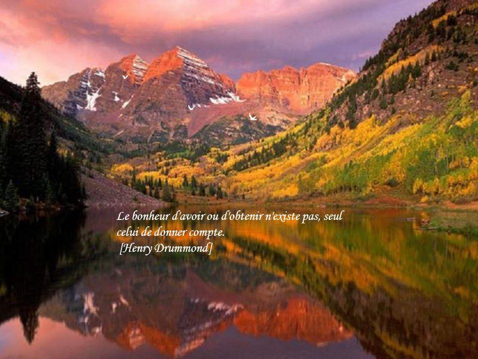 Le bonheur d avoir ou d obtenir n existe pas, seul celui de donner compte.