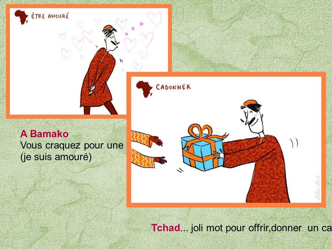 A Bamako Vous craquez pour une fille. (je suis amouré) Tchad...