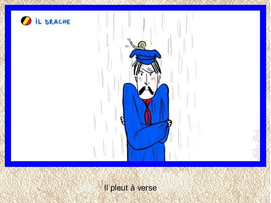Être en état d ivresse Il pleut à verse