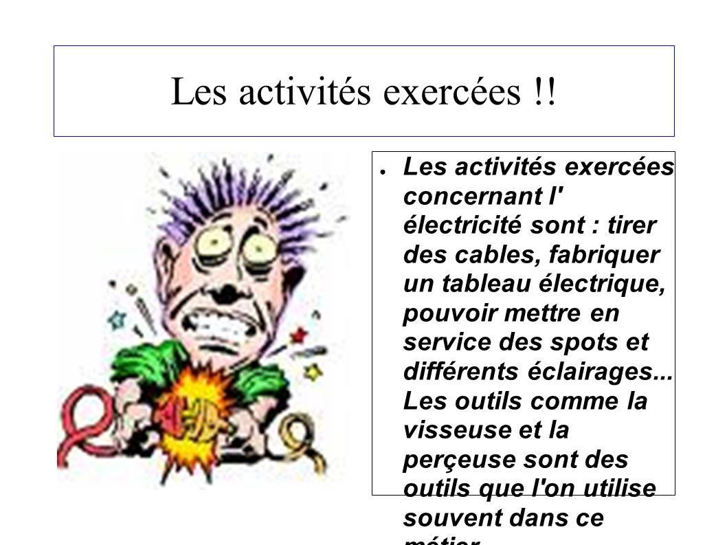Les activités exercées !!
