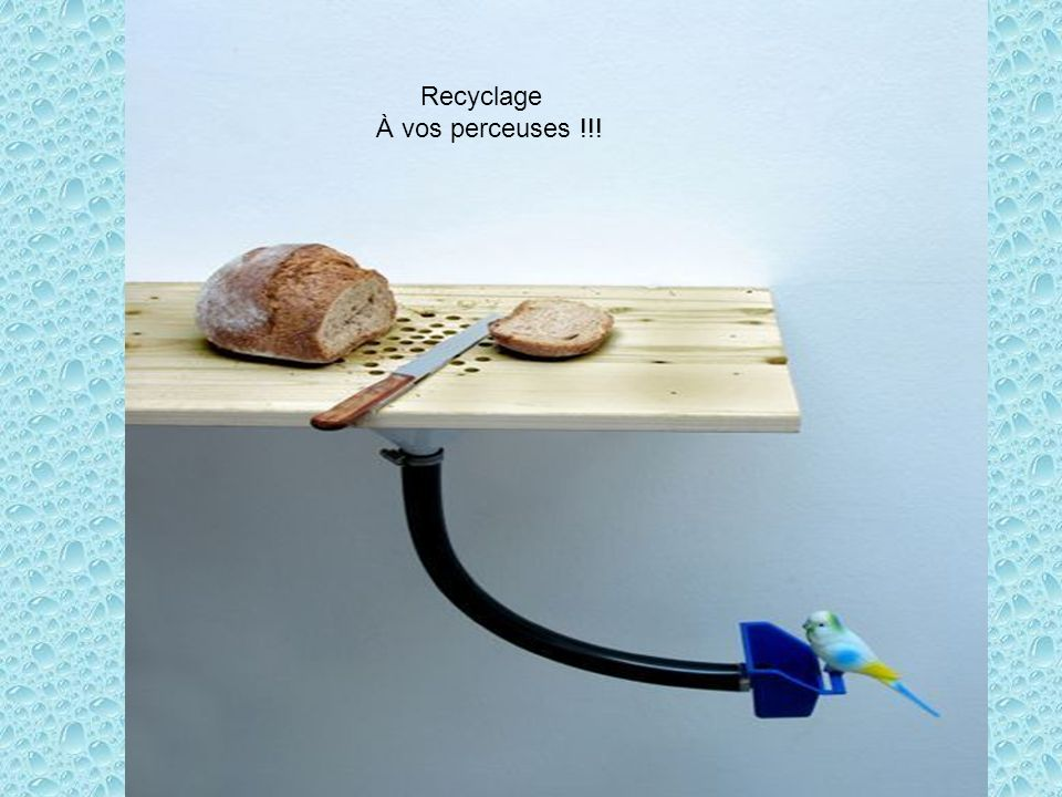 Recyclage À vos perceuses !!!