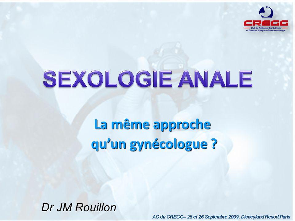 SEXOLOGIE ANALE La même approche qu'un gynécologue Dr JM Rouillon