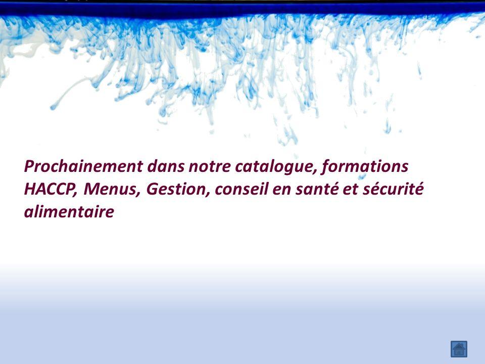 Prochainement dans notre catalogue, formations HACCP, Menus, Gestion, conseil en santé et sécurité alimentaire