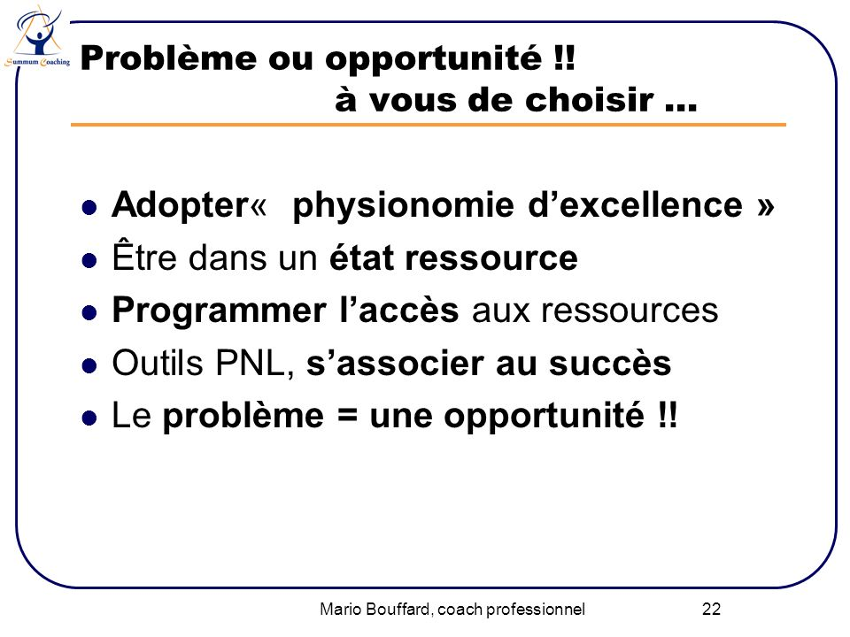 Problème ou opportunité !! à vous de choisir …