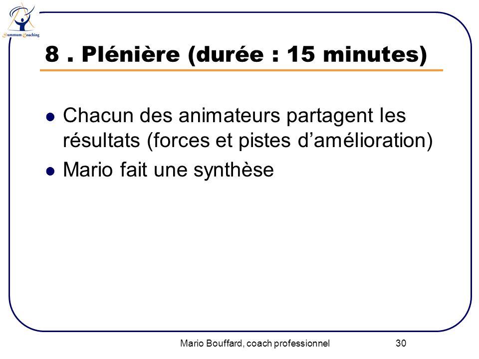 8 . Plénière (durée : 15 minutes)