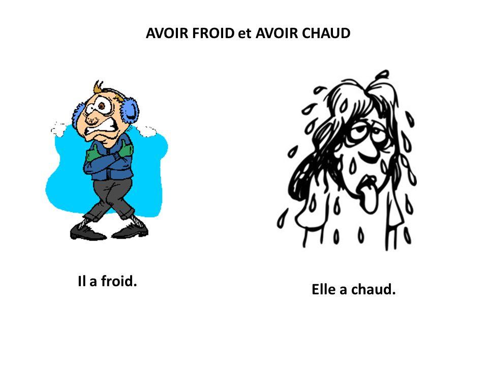 AVOIR FROID et AVOIR CHAUD