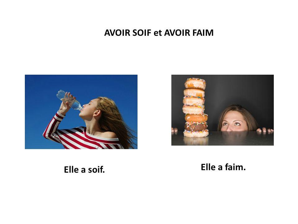 AVOIR SOIF et AVOIR FAIM