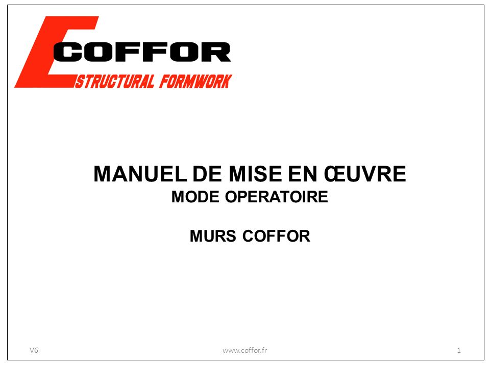 MANUEL DE MISE EN ŒUVRE MODE OPERATOIRE MURS COFFOR V6 www.coffor.fr