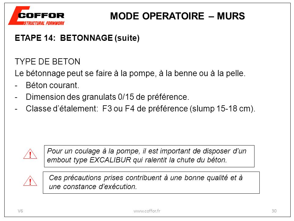 MODE OPERATOIRE – MURS ! ! ETAPE 14: BETONNAGE (suite) TYPE DE BETON
