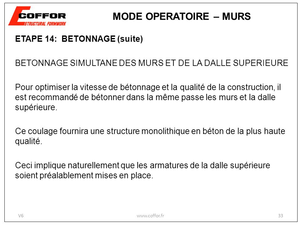MODE OPERATOIRE – MURS ETAPE 14: BETONNAGE (suite)
