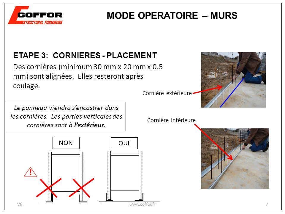MODE OPERATOIRE – MURS ETAPE 3: CORNIERES - PLACEMENT