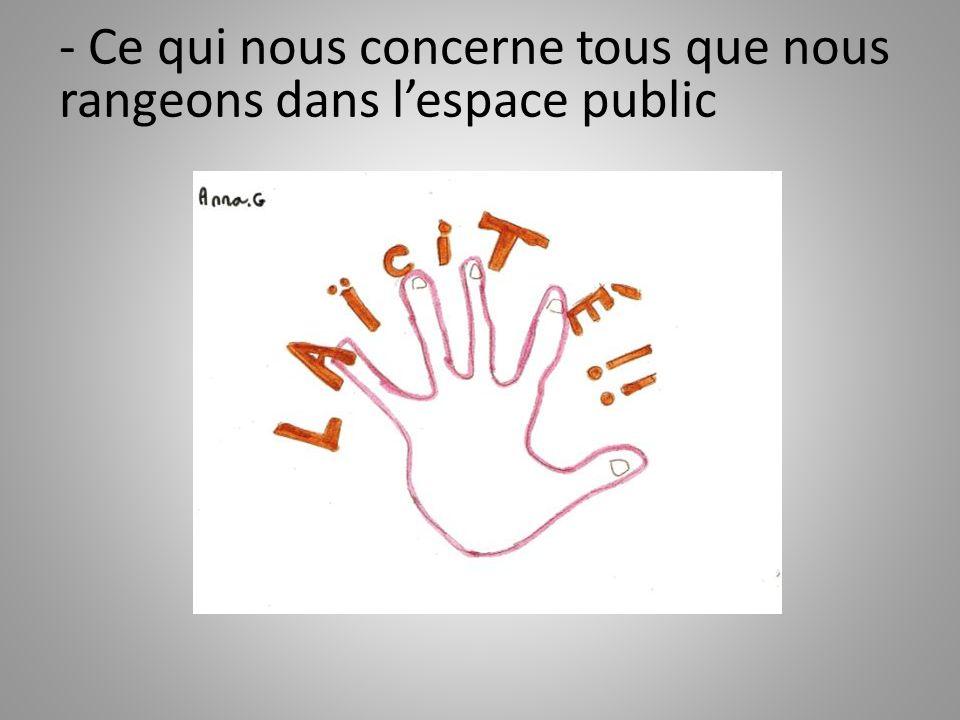 - Ce qui nous concerne tous que nous rangeons dans l'espace public