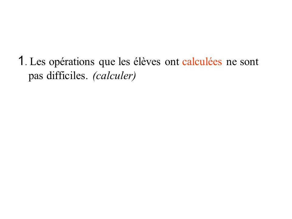 1. Les opérations que les élèves ont calculées ne sont pas difficiles