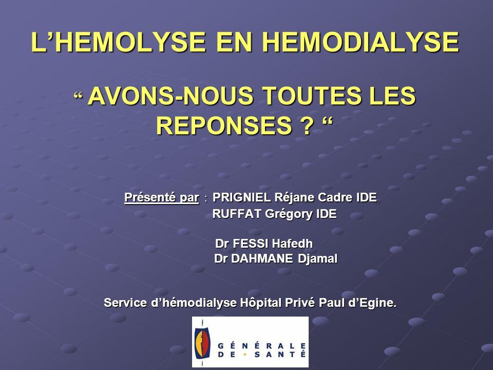 L'HEMOLYSE EN HEMODIALYSE AVONS-NOUS TOUTES LES REPONSES