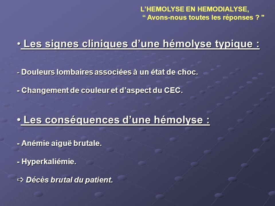 • Les signes cliniques d'une hémolyse typique :