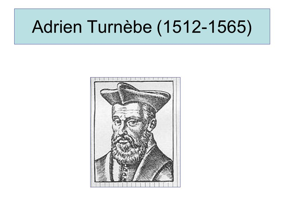 Adrien Turnèbe (1512-1565)