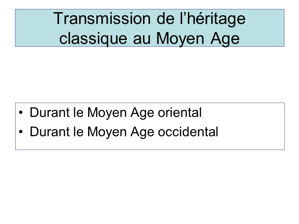 Transmission de l'héritage classique au Moyen Age