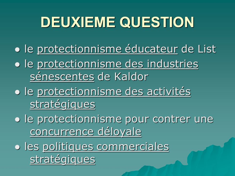 DEUXIEME QUESTION ● le protectionnisme éducateur de List
