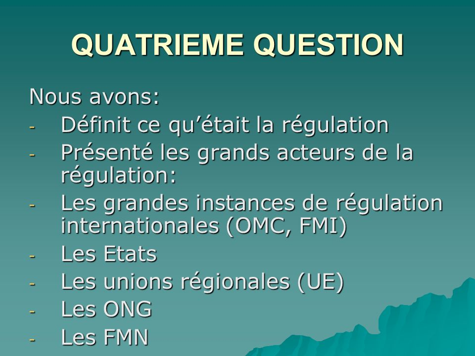 QUATRIEME QUESTION Nous avons: Définit ce qu'était la régulation