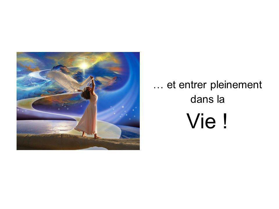 … et entrer pleinement dans la Vie ! 24