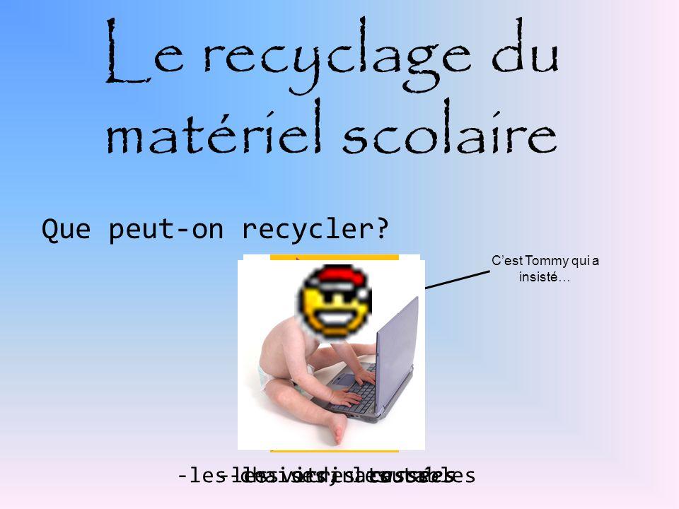 Le recyclage du matériel scolaire