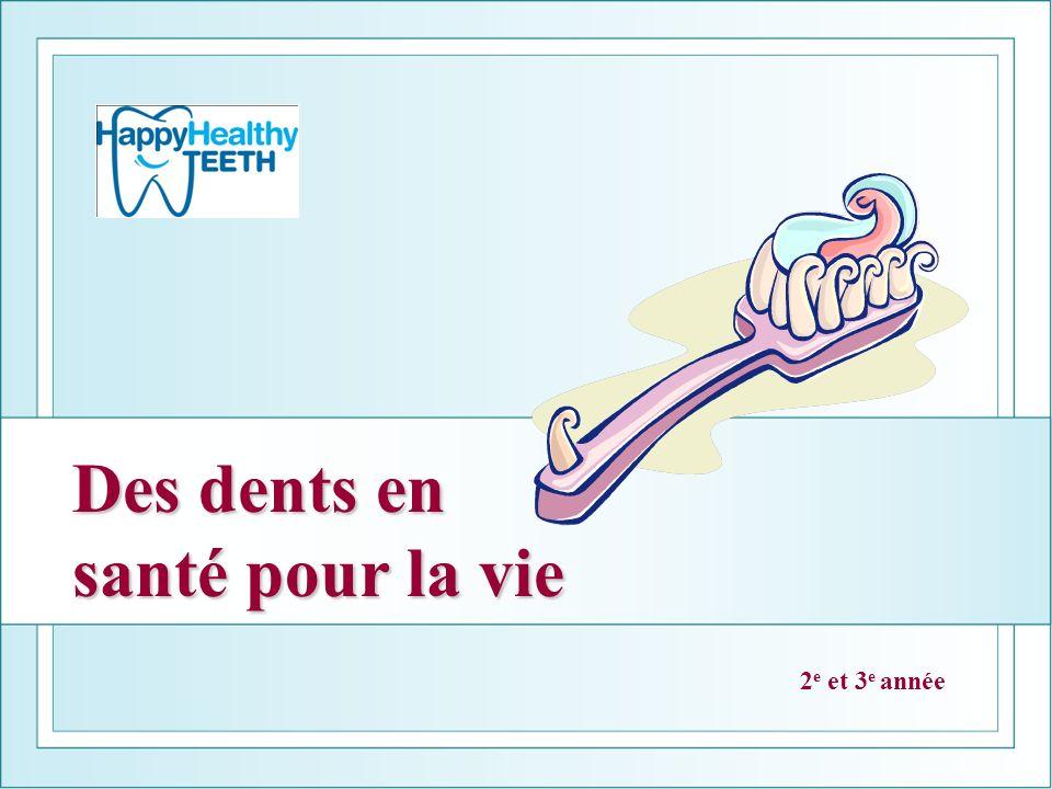 Des dents en santé pour la vie