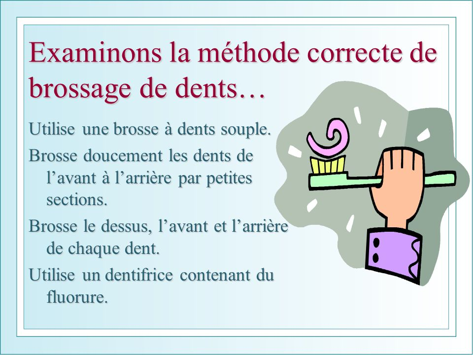 Examinons la méthode correcte de brossage de dents…