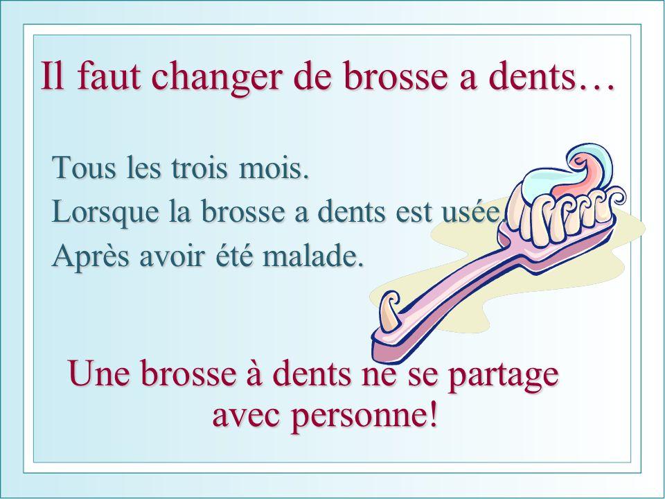 Il faut changer de brosse a dents…