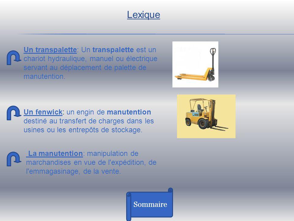 Lexique Un transpalette: Un transpalette est un chariot hydraulique, manuel ou électrique servant au déplacement de palette de manutention.