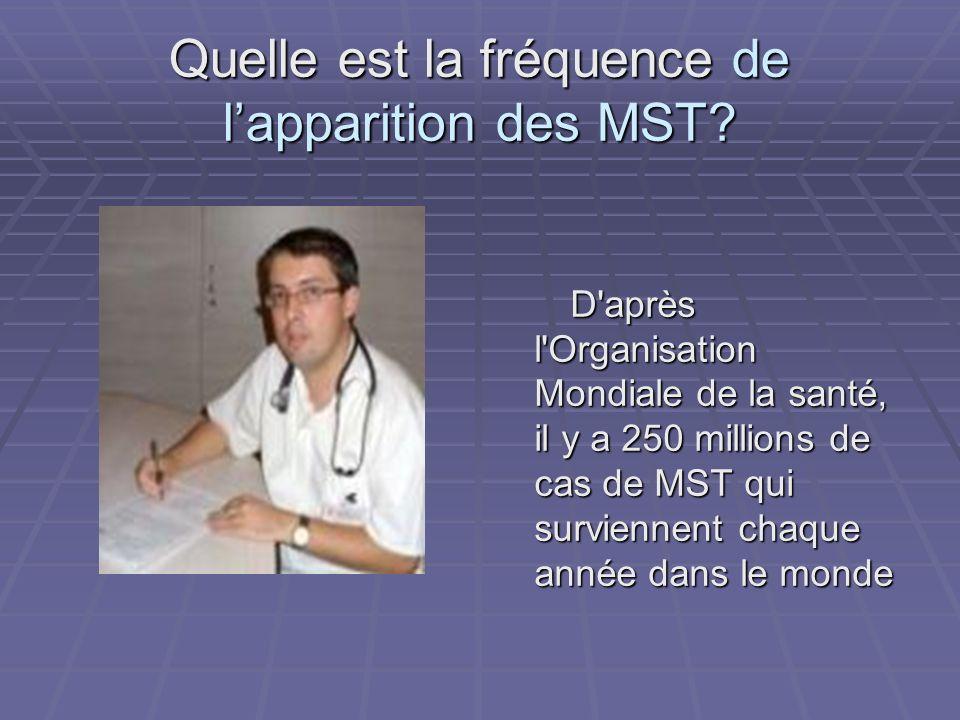 Quelle est la fréquence de l'apparition des MST