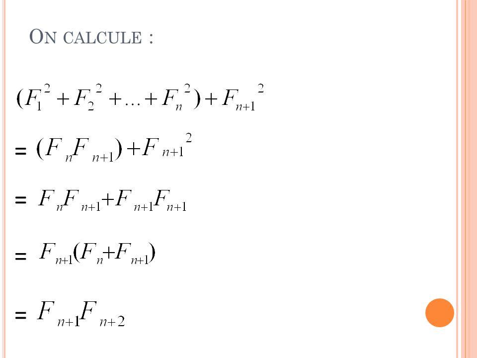 On calcule : = = = =