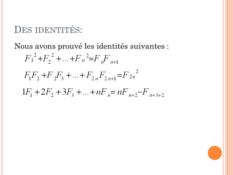 Des identités: Nous avons prouvé les identités suivantes :
