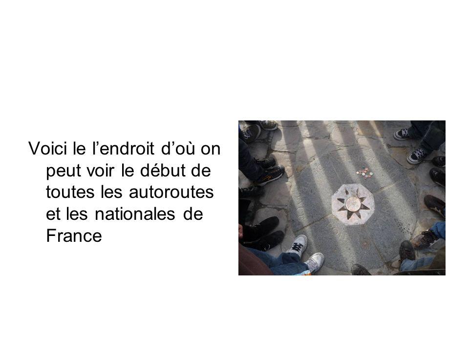 Voici le l'endroit d'où on peut voir le début de toutes les autoroutes et les nationales de France