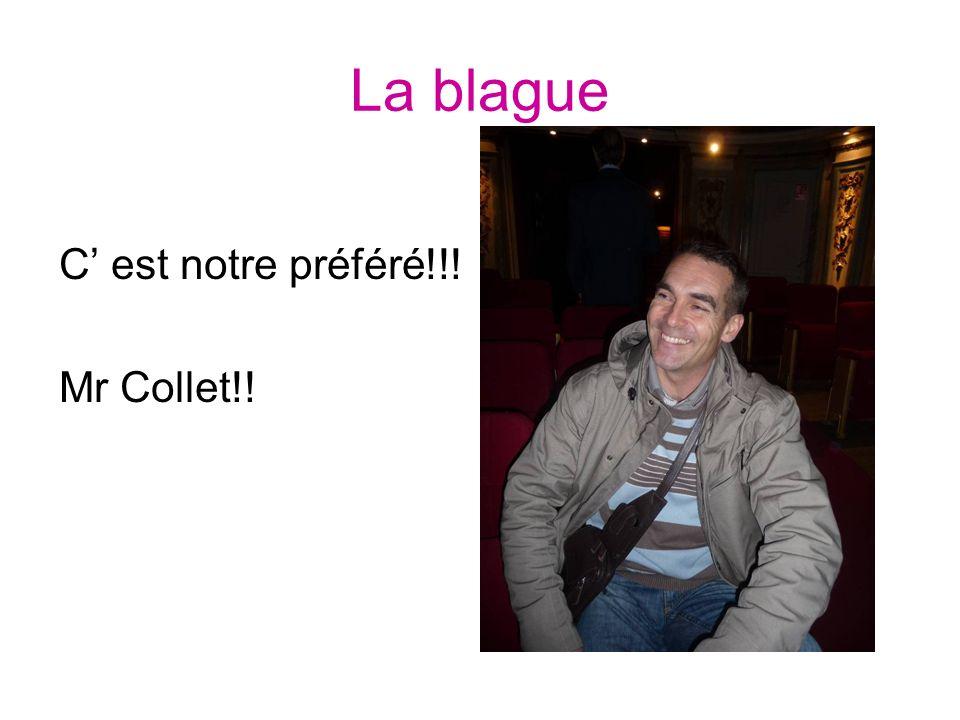 La blague C' est notre préféré!!! Mr Collet!!