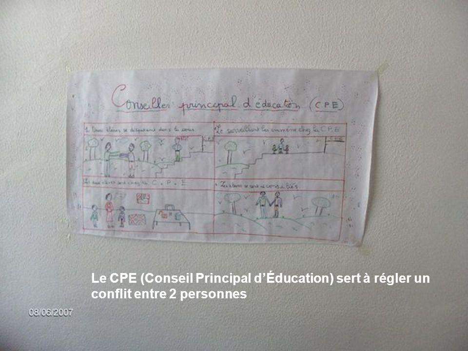 Le CPE (Conseil Principal d'Éducation) sert à régler un conflit entre 2 personnes