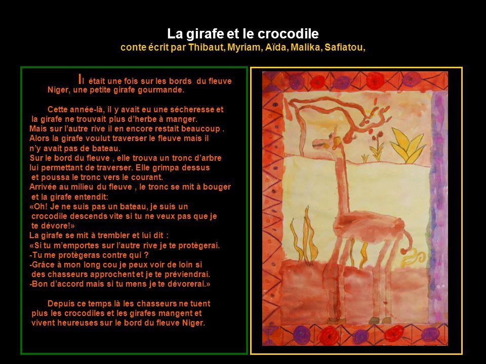 La girafe et le crocodile conte écrit par Thibaut, Myriam, Aïda, Malika, Safiatou,