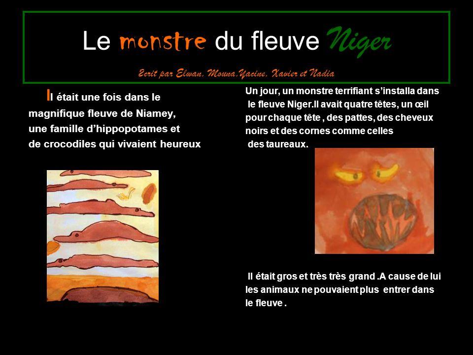 Le monstre du fleuve Niger 2crit par Elwan, Mouna,Yacine, Xavier et Nadia