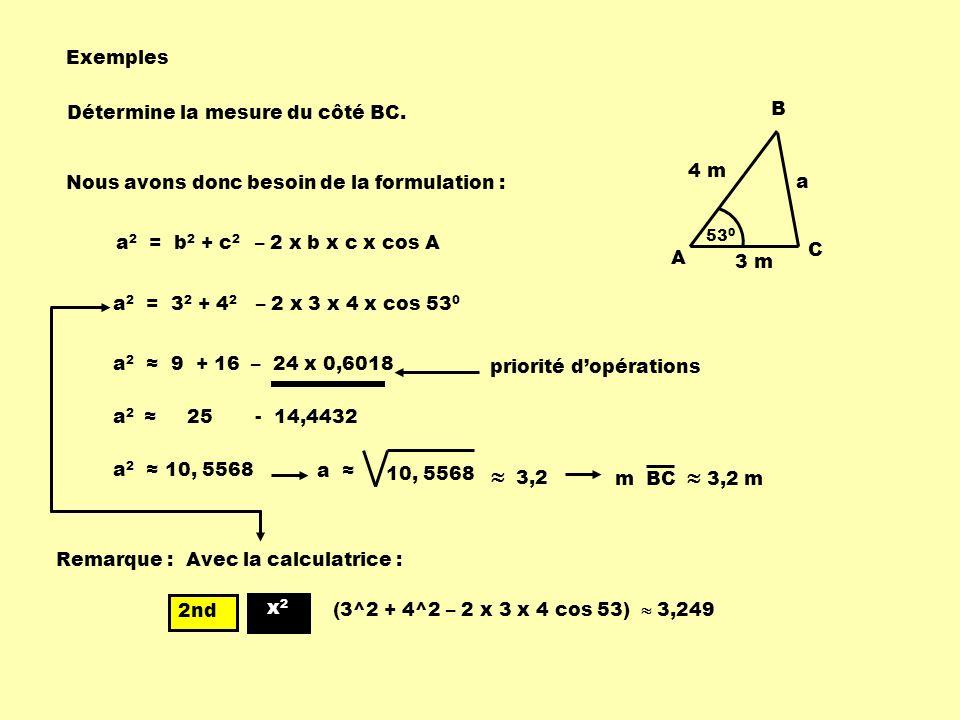  3,2 Exemples Détermine la mesure du côté BC. B 4 m
