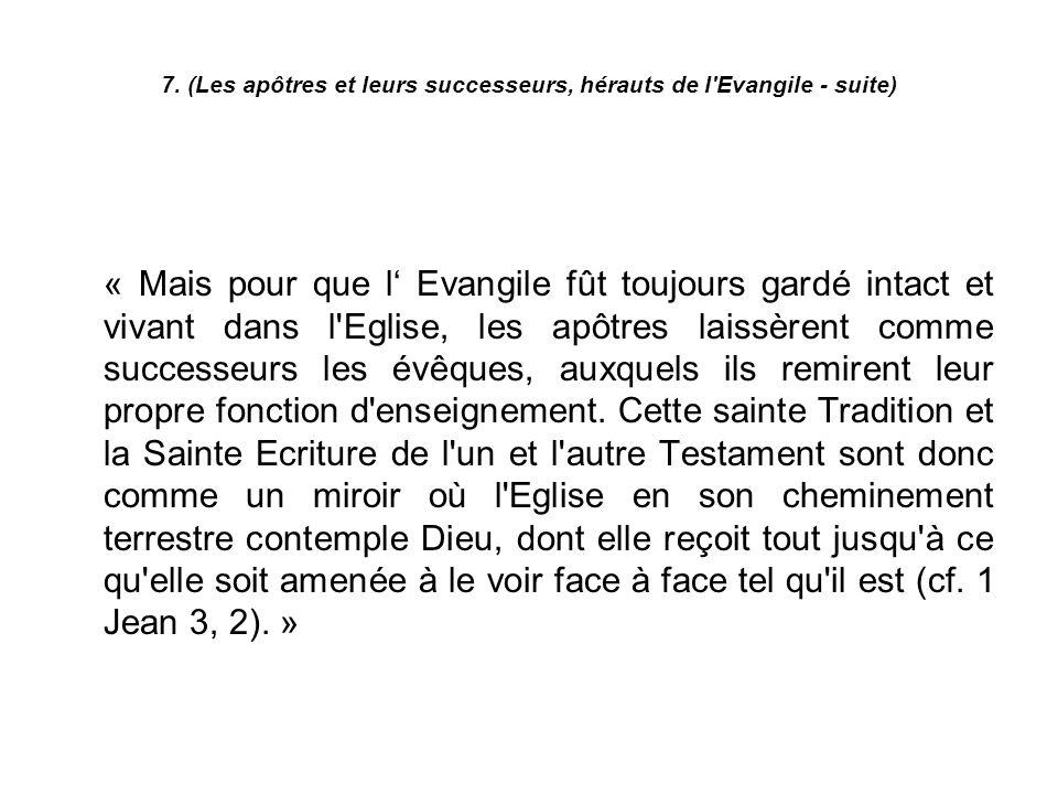 7. (Les apôtres et leurs successeurs, hérauts de l Evangile - suite)
