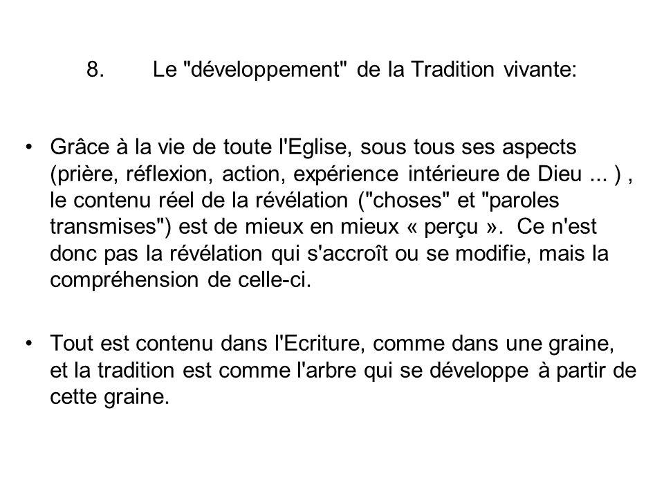 8. Le développement de la Tradition vivante: