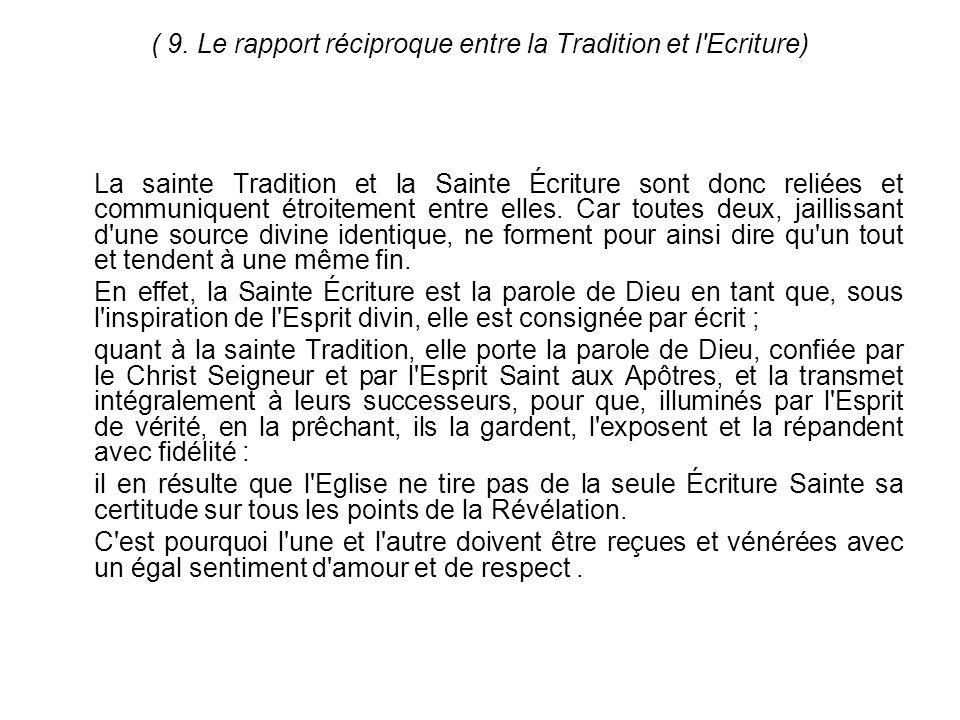 ( 9. Le rapport réciproque entre la Tradition et l Ecriture)