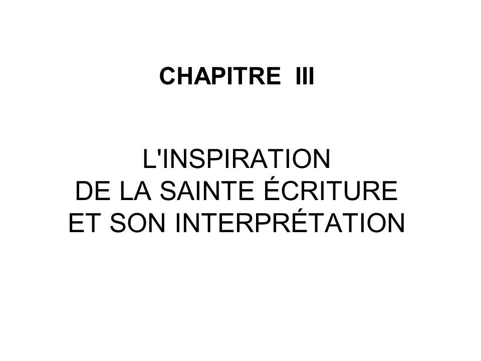 L INSPIRATION DE LA SAINTE ÉCRITURE ET SON INTERPRÉTATION