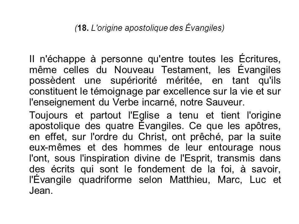 (18. L origine apostolique des Évangiles)