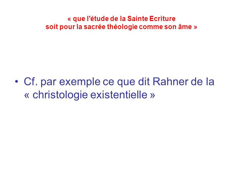 Cf. par exemple ce que dit Rahner de la « christologie existentielle »