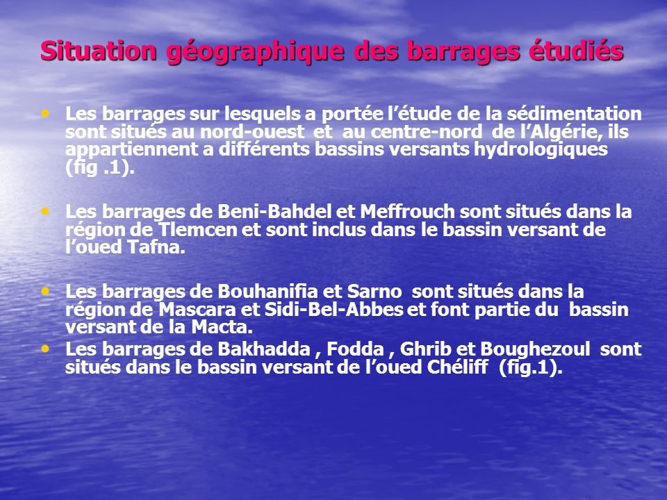 Situation géographique des barrages étudiés