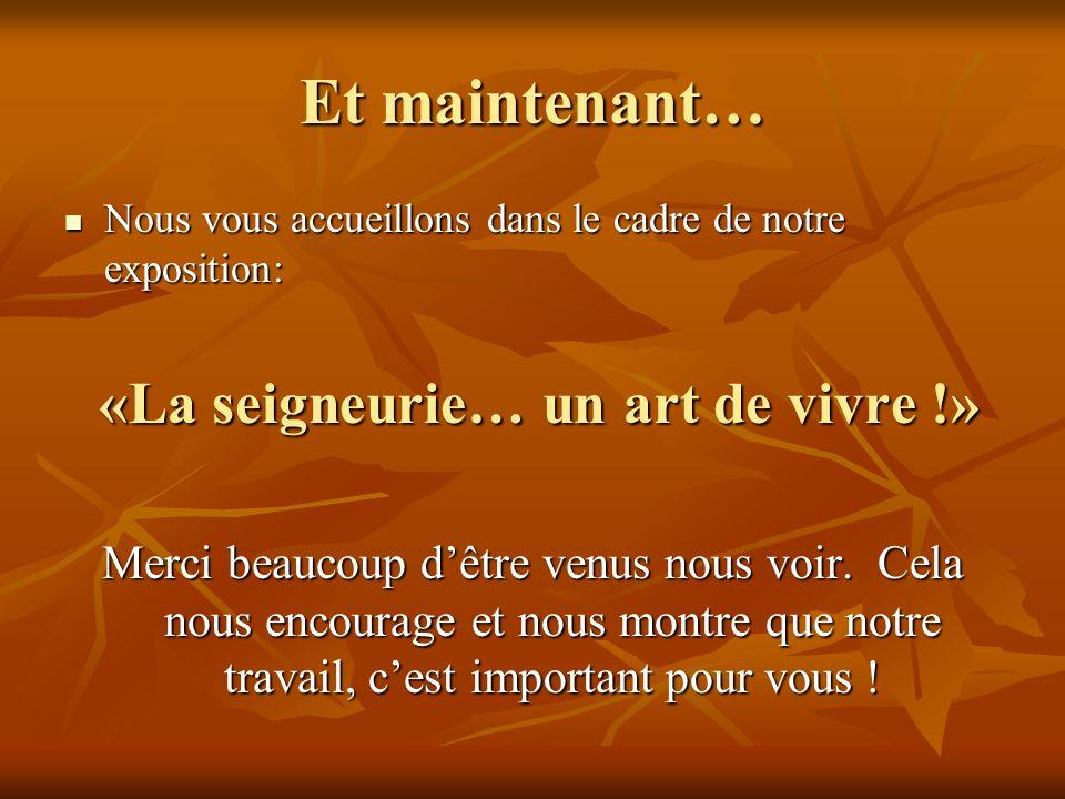 «La seigneurie… un art de vivre !»